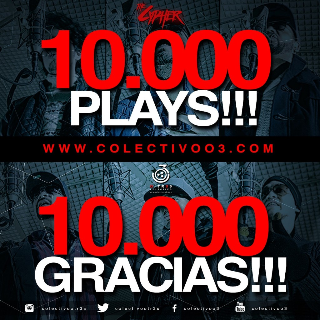 Colectivo O-tr3s the cypher 10000 plays