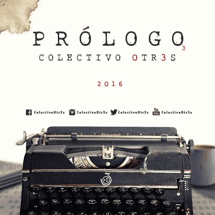 Colectivo Otr3s Prologo