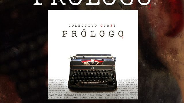 prologo 28 abril disponible colectivo otr3s